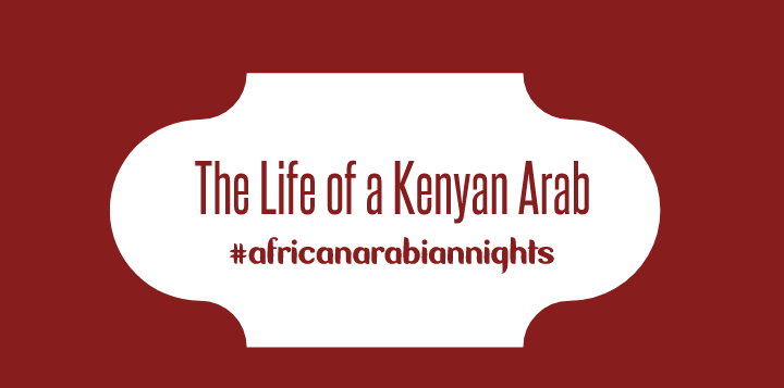 The Life of a Kenyan Arab
